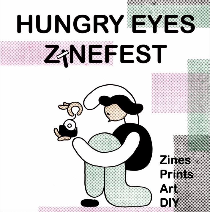 Hungry Eyes Zinefest